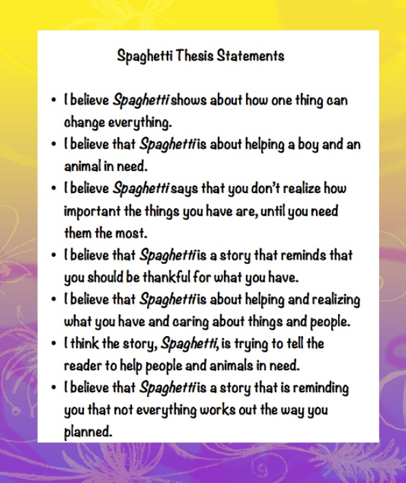 Here is a list of the incredible thesis statements the students came up with this week.  Now, they are going to write an essay with a partner.